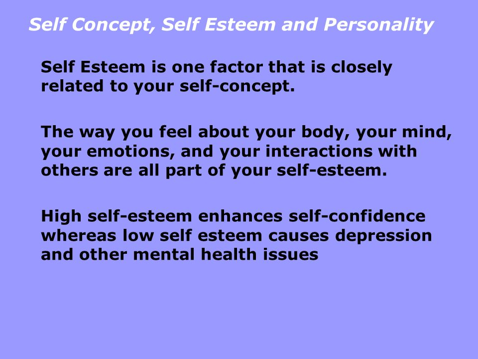 Self Concept, Self Esteem and Personality