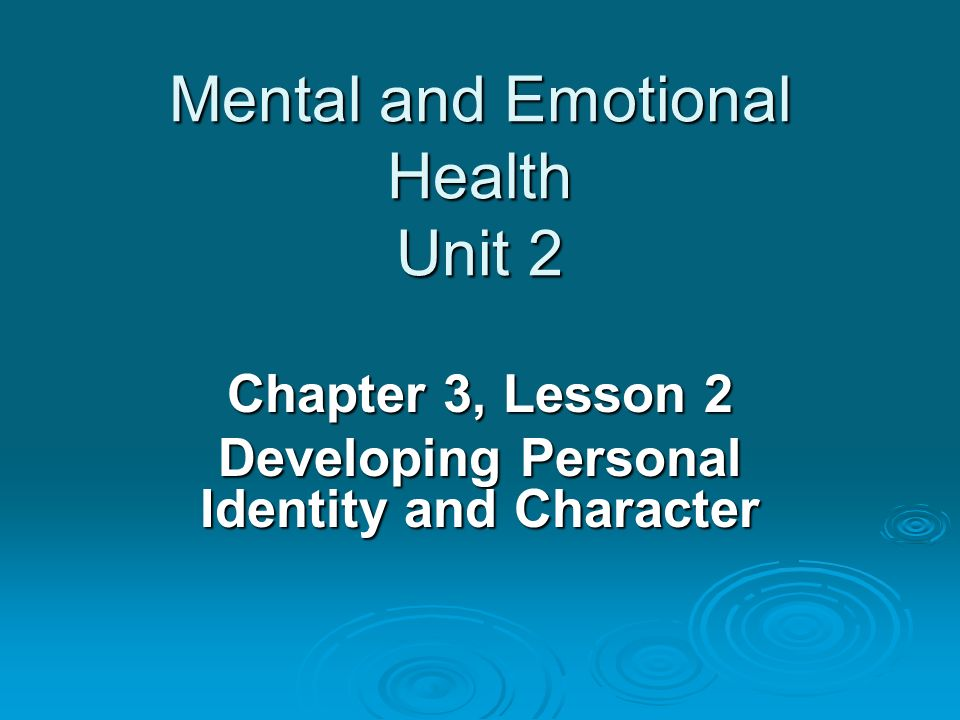 Mental and Emotional Health Unit 2