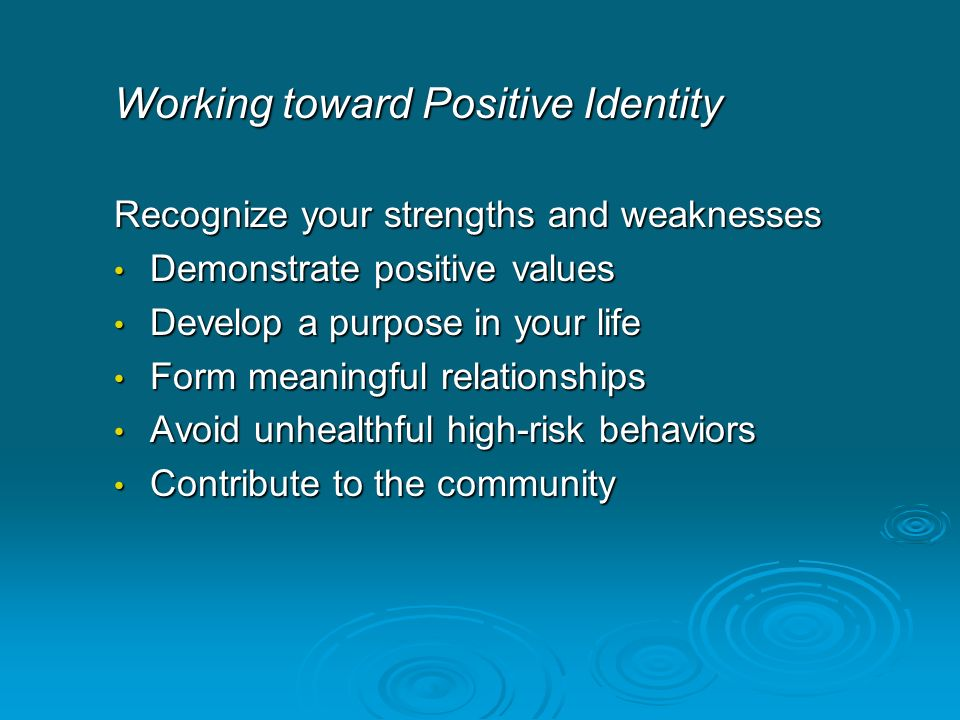 Working toward Positive Identity