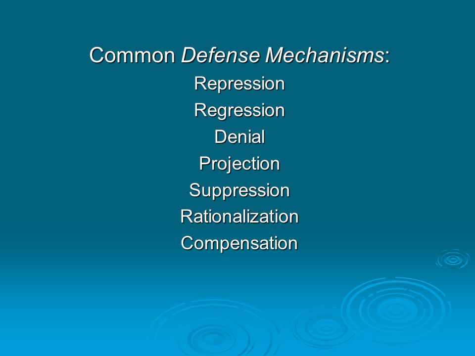 Common Defense Mechanisms: