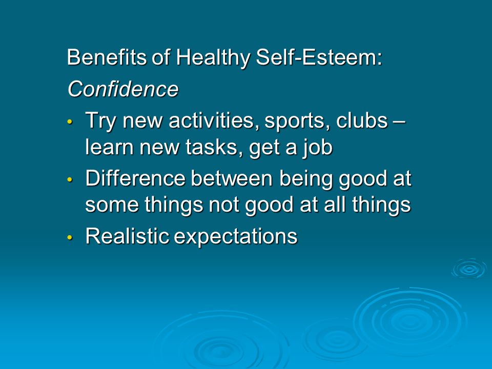 Benefits of Healthy Self-Esteem: