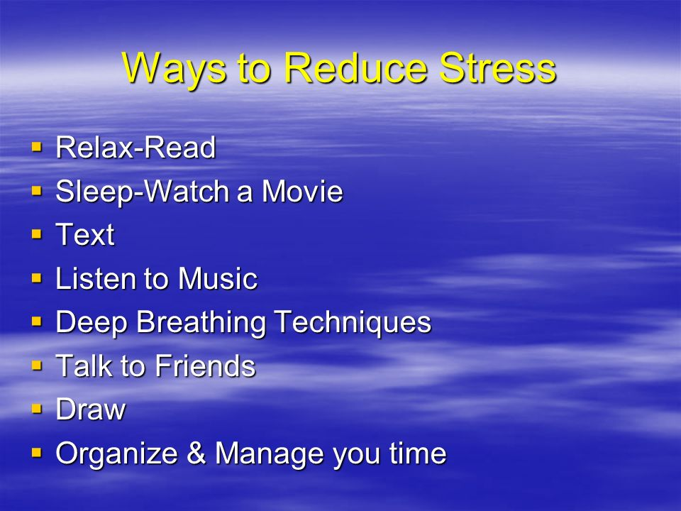 Ways to Reduce Stress Relax-Read Sleep-Watch a Movie Text