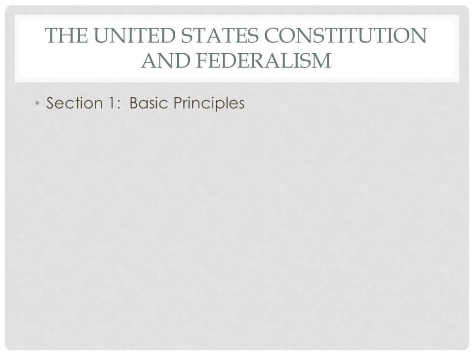The United States Constitution and Federalism