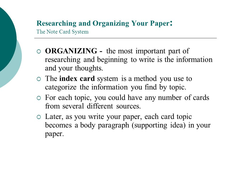 Researching and Organizing Your Paper: The Note Card System