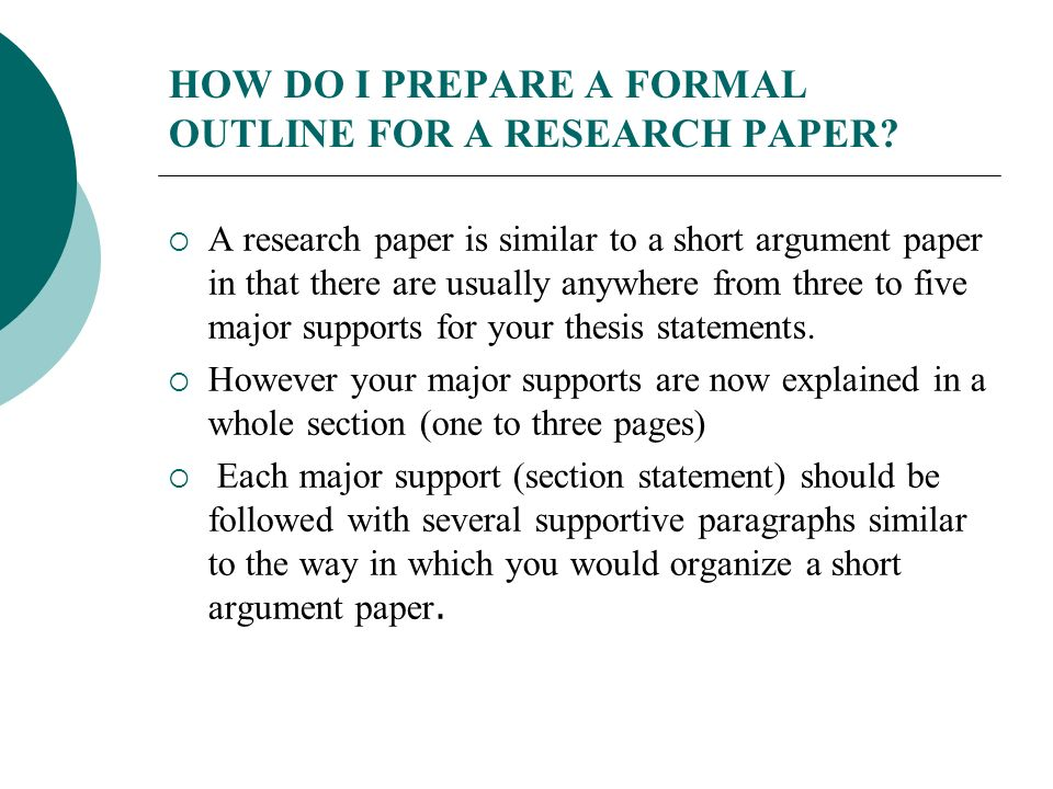 preparing outlines for research papers Create a working outline after all preliminary research is done, the working outline is created to organize all of the ideas you plan to include in the research paper.