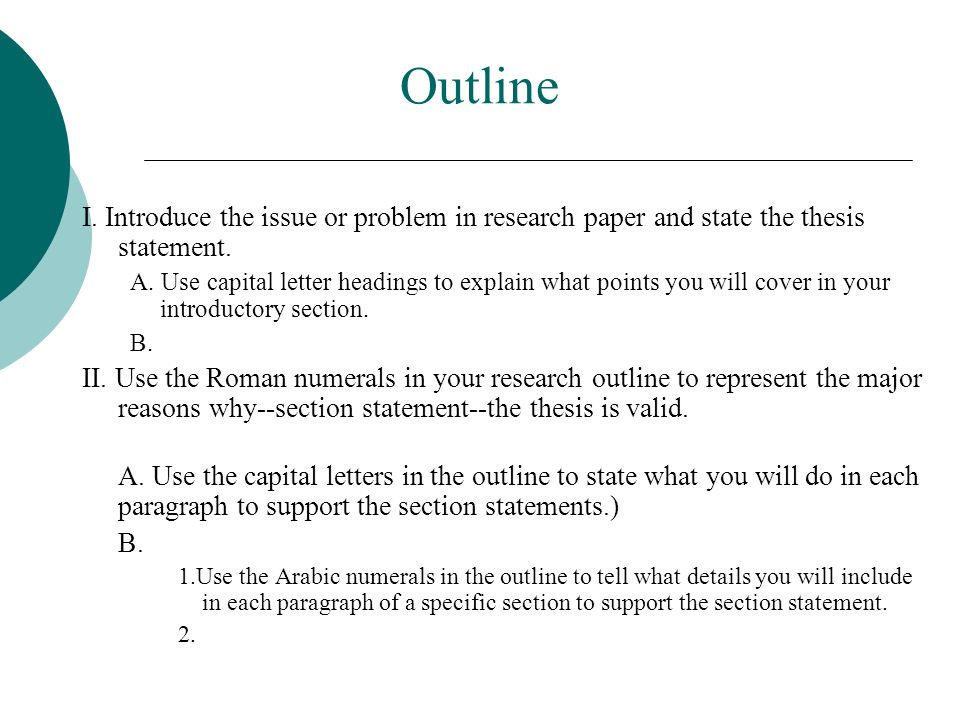 Outline I. Introduce the issue or problem in research paper and state the thesis statement.