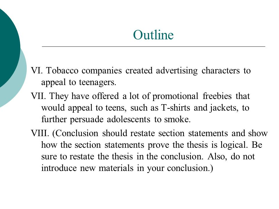 Outline VI. Tobacco companies created advertising characters to appeal to teenagers.