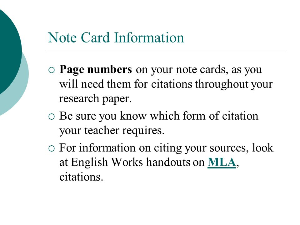 Note Card Information Page numbers on your note cards, as you will need them for citations throughout your research paper.