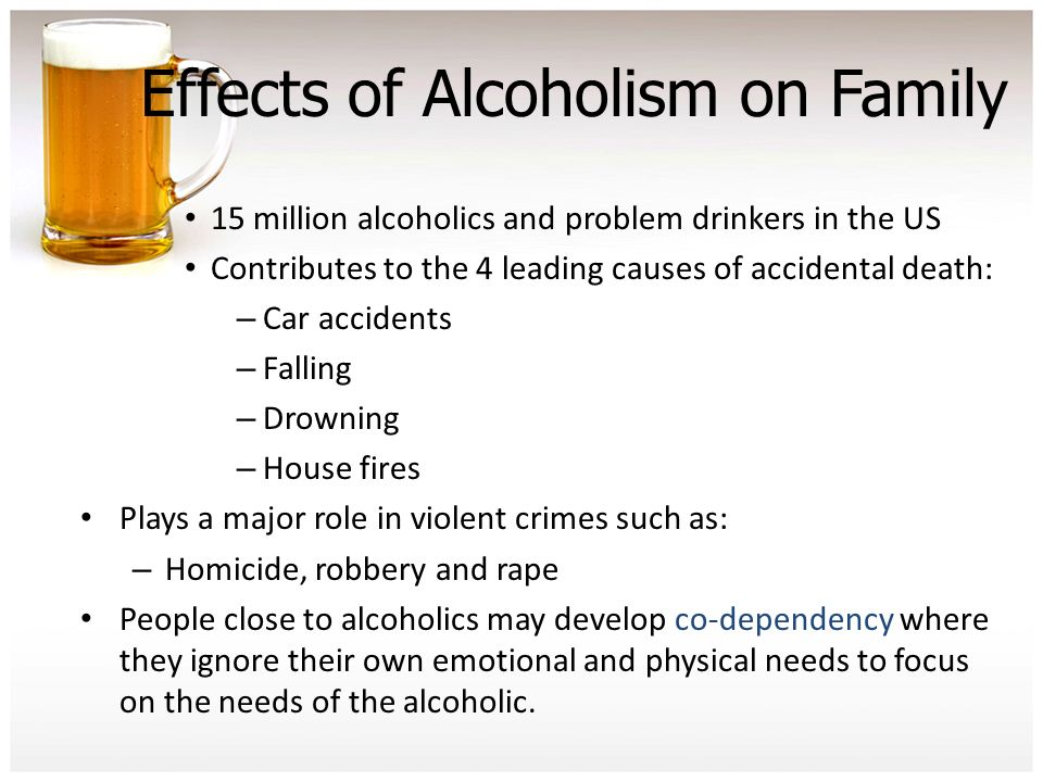 the effects of alcoholism on children and family Alcoholics themselves suffer from health problems such as liver disease and mental health issues loss of job, friends, and family create an emotional strain on the alcoholic financial problems may also be present alcoholism also has profound effect on the family of the alcoholic, particularly the children.