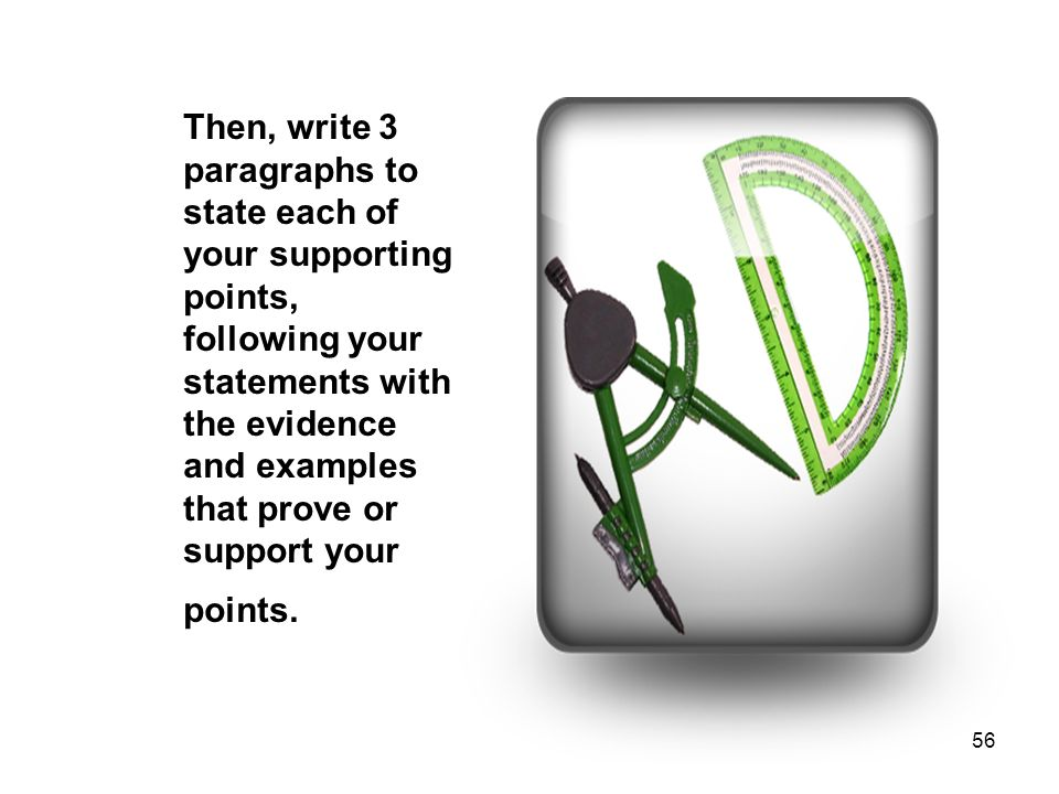 writing and proper supporting points Writing well composed academic paragraphs can be tricky the following is a guide on how to draft, expand • what examples can i use to support my point.