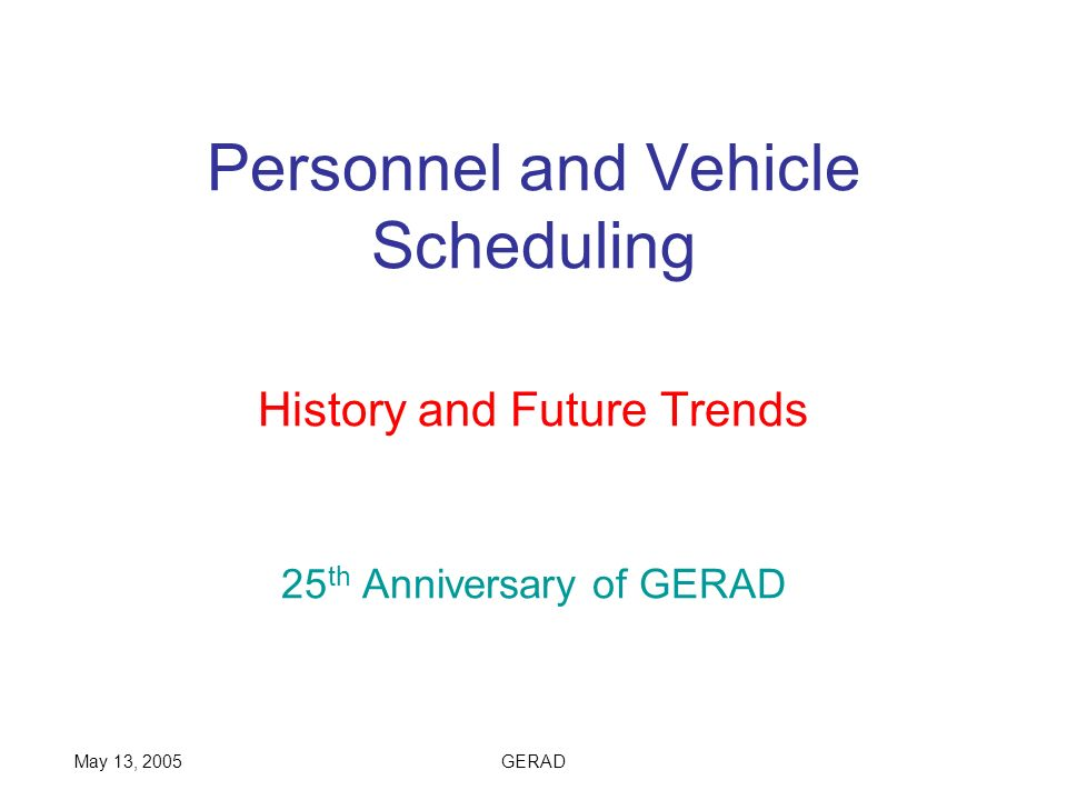 Personnel and Vehicle Scheduling