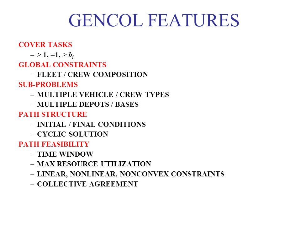 GENCOL FEATURES COVER TASKS  1, =1,  bi GLOBAL CONSTRAINTS