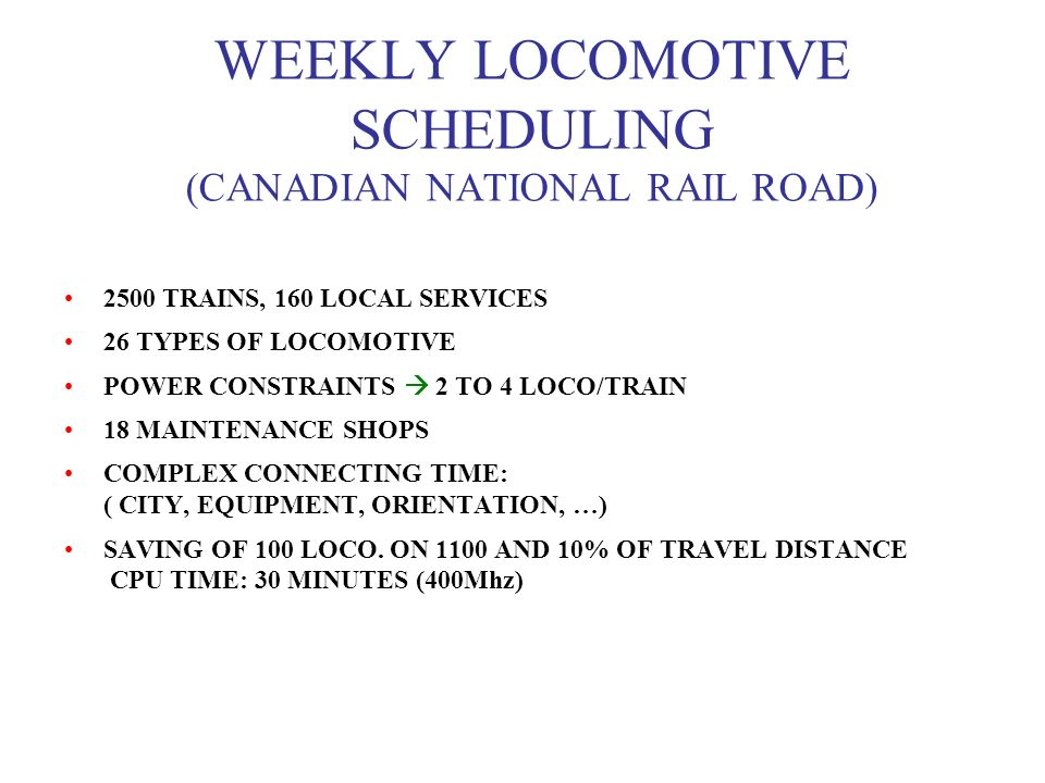 WEEKLY LOCOMOTIVE SCHEDULING (CANADIAN NATIONAL RAIL ROAD)