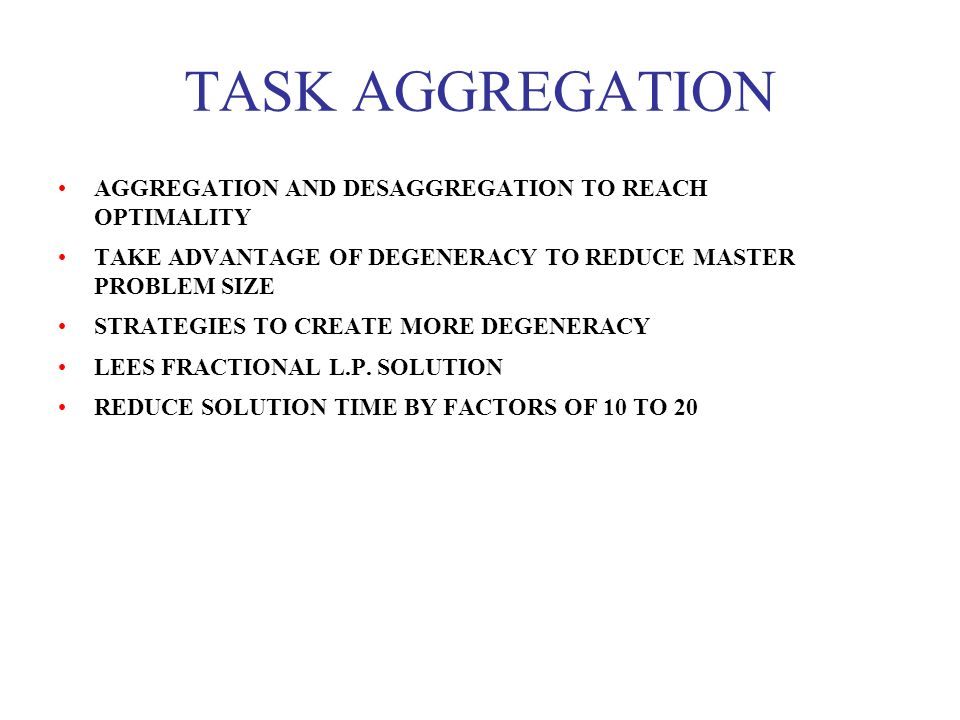 TASK AGGREGATION AGGREGATION AND DESAGGREGATION TO REACH OPTIMALITY