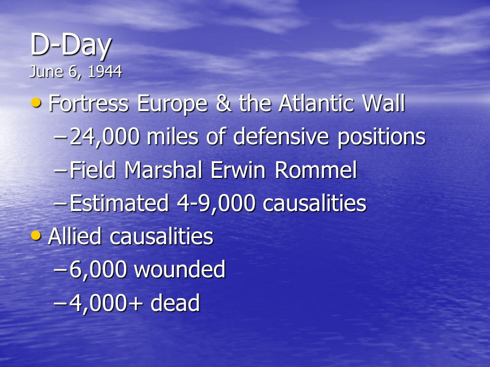 D-Day June 6, 1944 Fortress Europe & the Atlantic Wall