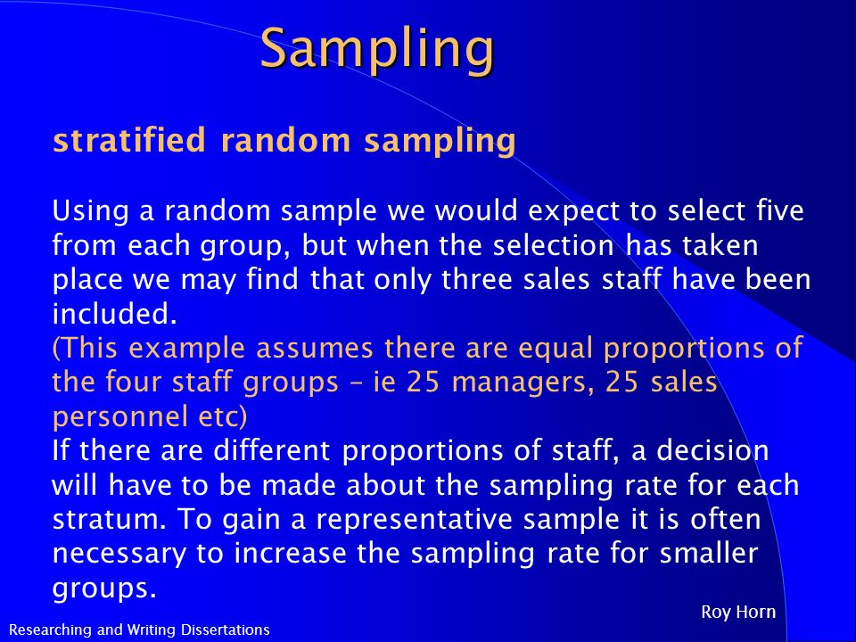 stratified random sampling dissertation Simple random sampling method is generally used in at least one phase of  the other random sampling procedures such as cluster sampling , stratified.