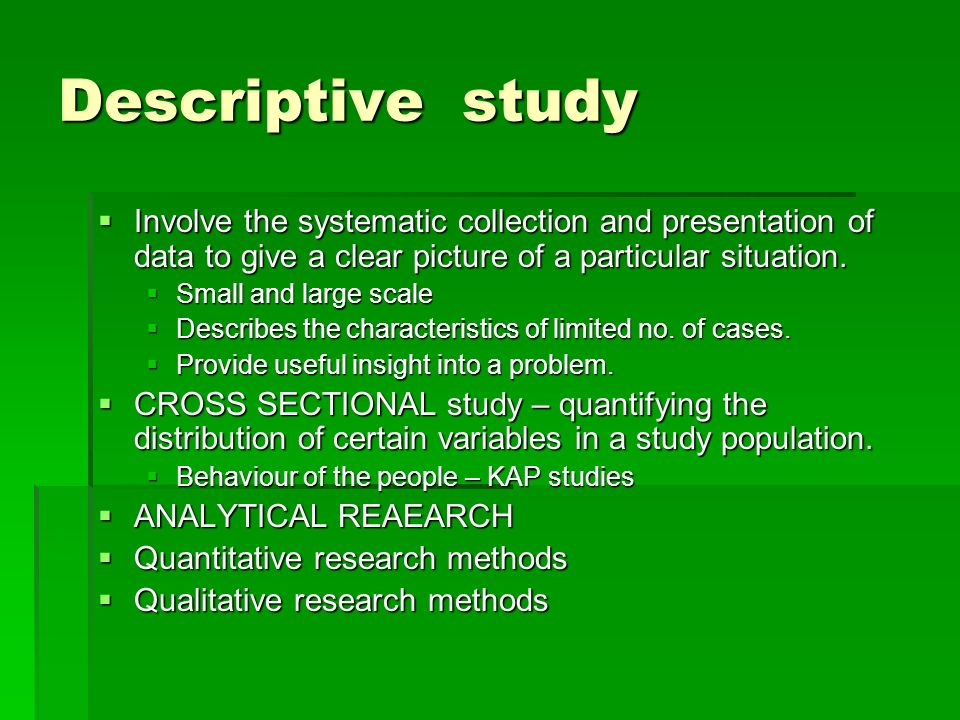 Descriptive Study Involve The Systematic Collection And Presentation Of Data To Give A Clear Picture