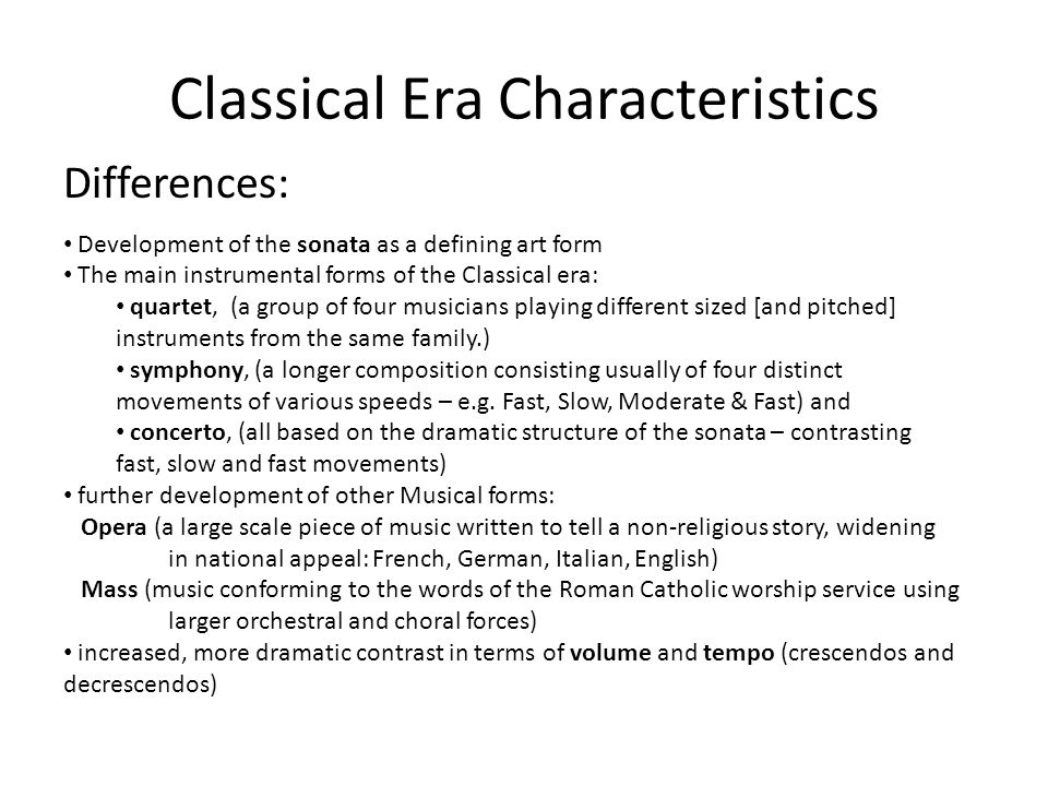 the characteristics of the classical period in music Brief history of classical music eras musical history during the medieval times, renaissance, classical period, baroque, early and romantic times.