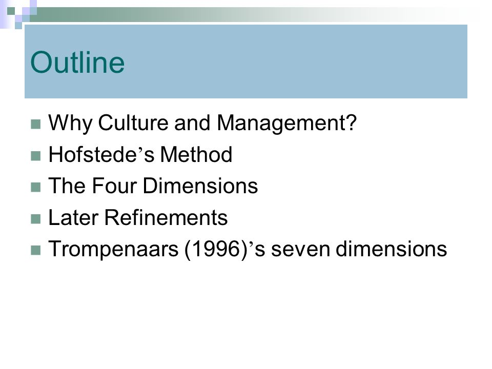 Outline Why Culture and Management Hofstede's Method