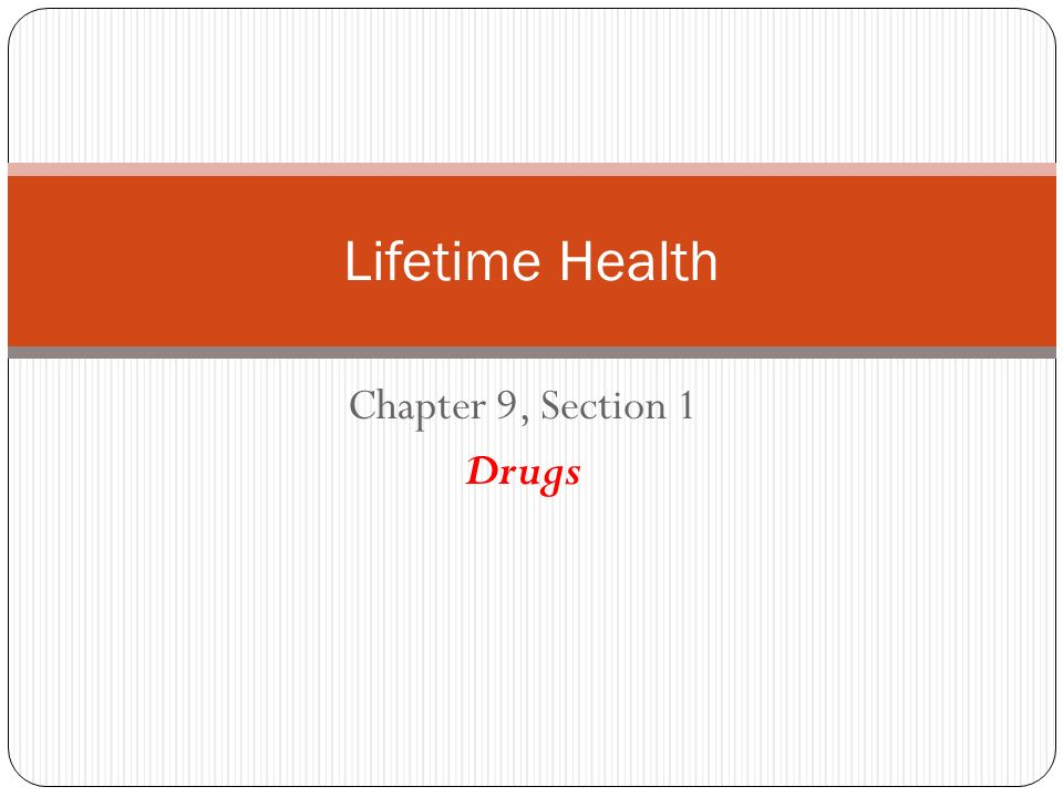 Lifetime Health Chapter 9 Section 1 Drugs