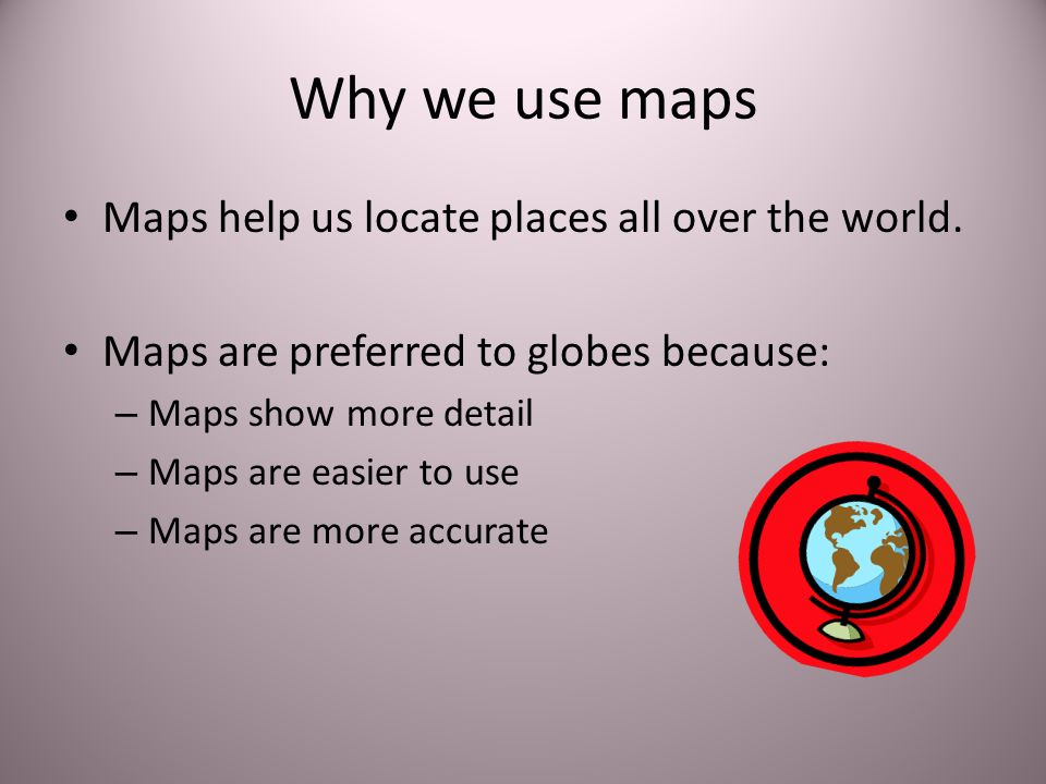 Map Skills Basics Ppt Video Online Download - How the globe and maps help us