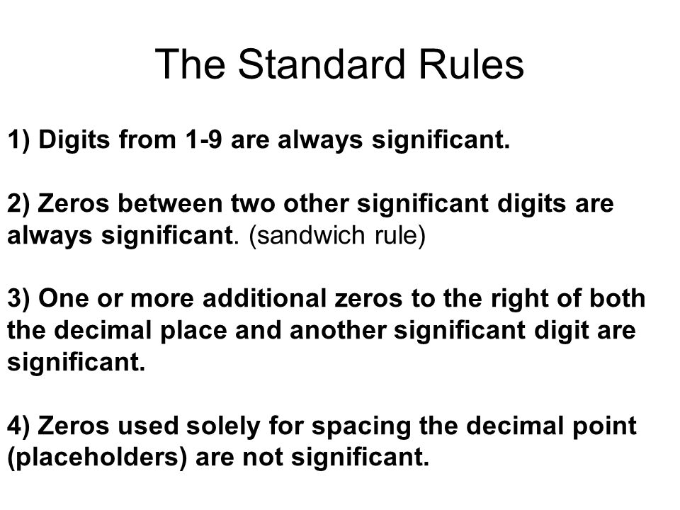 The Standard Rules 1) Digits from 1-9 are always significant.