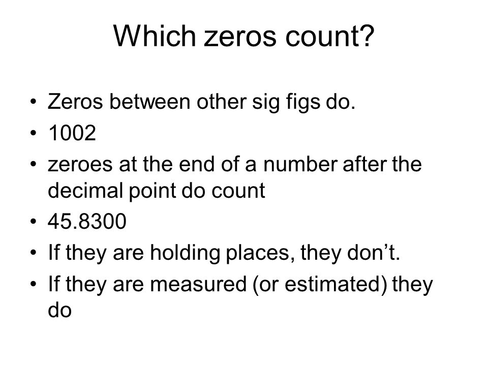 Which zeros count Zeros between other sig figs do. 1002