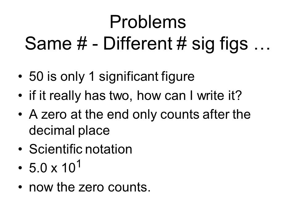 Problems Same # - Different # sig figs …
