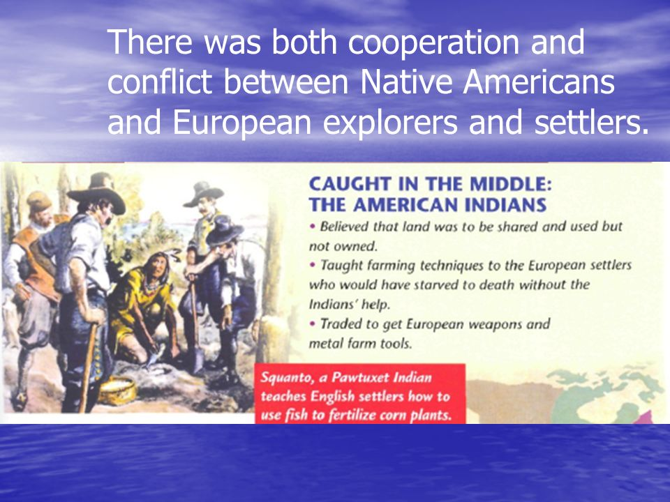 the conflict of europeans and native An exchange of cultures: interactions between native americans c european immigrants interactions among these groups have resulted in both cooperation and conflict gli 3: explain the students will begin learning about interactions between native americans and europeans at.