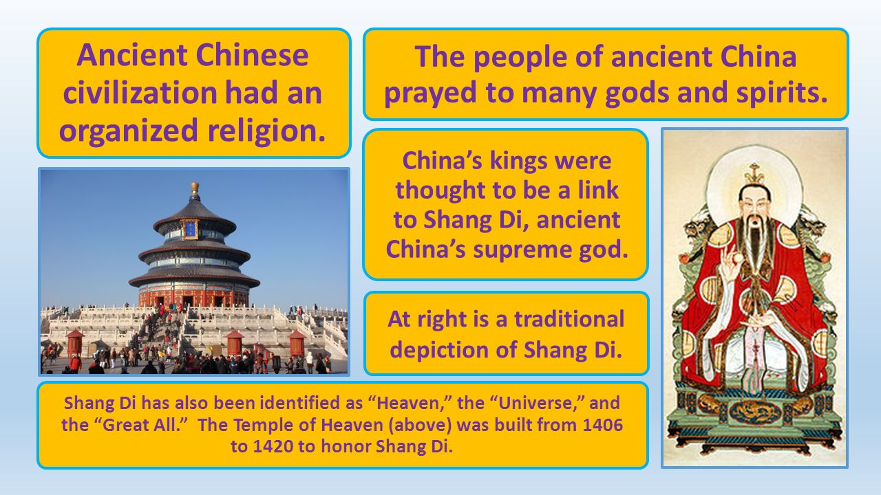 ancient religion in china In ancient china, ancestor worship remained central to the chinese belief system , some of whose features follow.