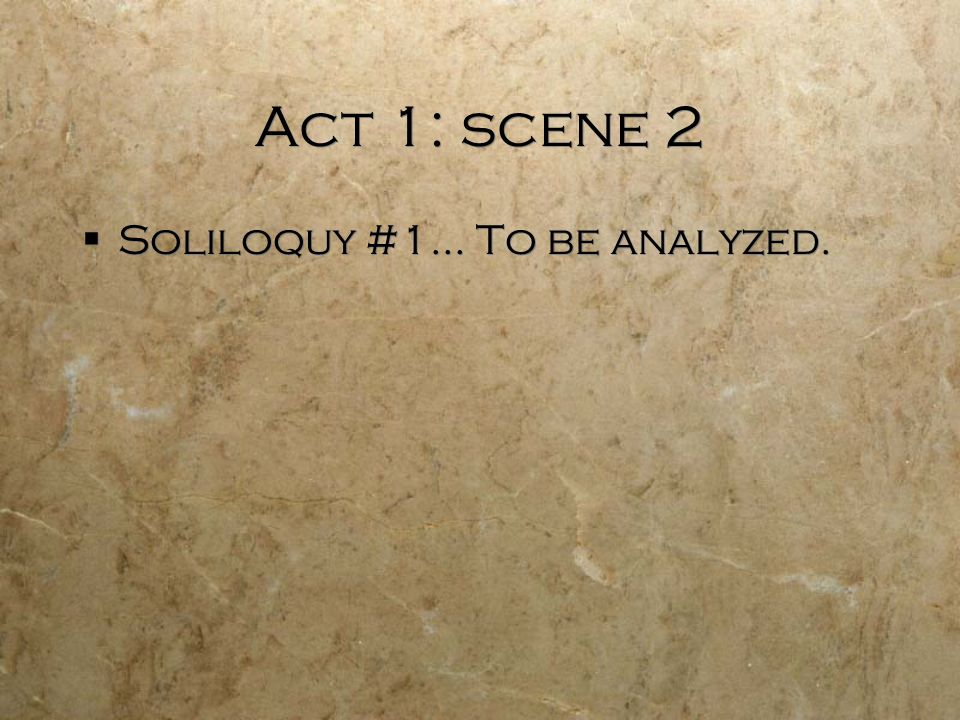 Hamlet Soliloquy Act 1 Scene 2 The Play Opens