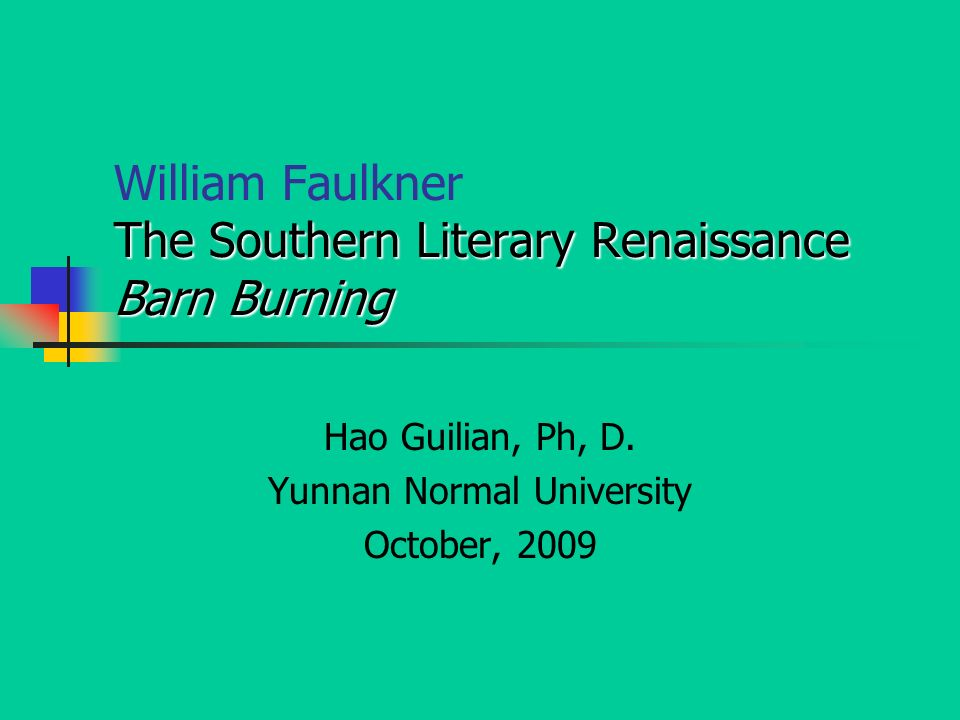 essay on barn burning by william faulkner A rose for emily and other short stories of william faulkner study guide contains summary and analysis of barn burning snopes of burning down his barn.