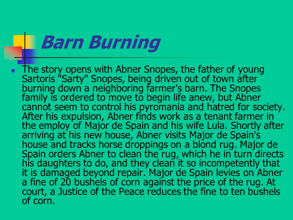 "barn burning by faulkner sartys struggle for independence The main conflict in ""barn burning"" is the character vs character conflict between father and son a conflict is a struggle between opposing forces."