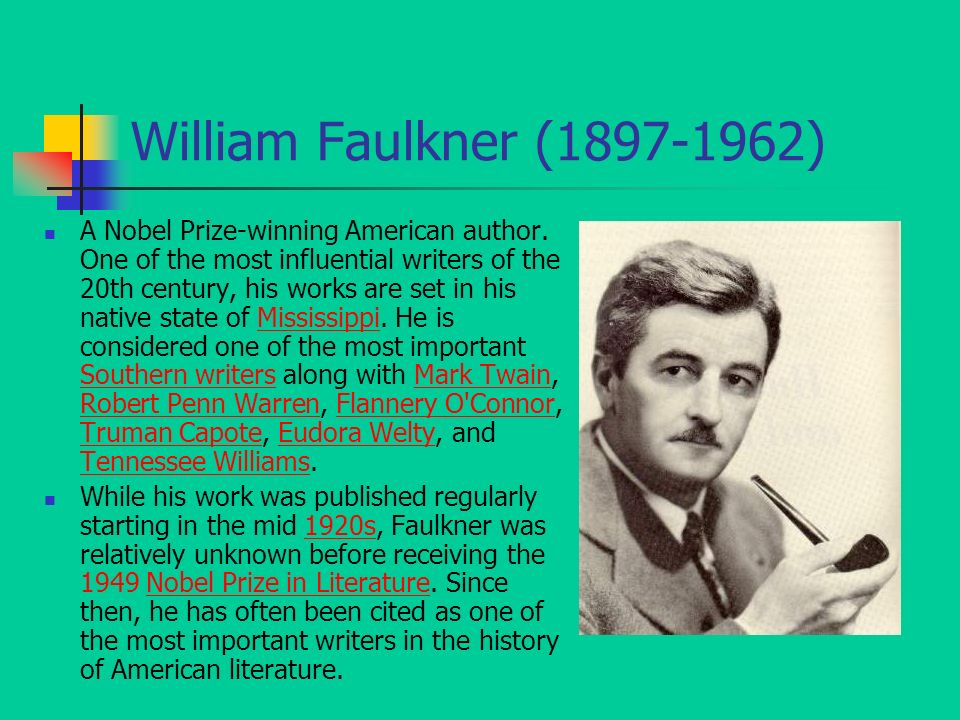 william faulkners literary background and influences William cuthbert faulkner was a nobel prize-winning american novelist and short story writer one of the most influential writers of the twentieth century, his reputation is based mostly on his novels, novellas, and short stories.