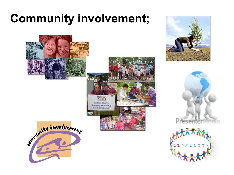 Community involvement;