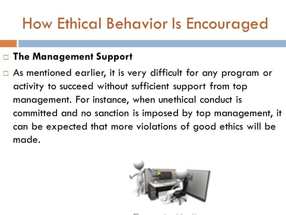 How Ethical Behavior Is Encouraged
