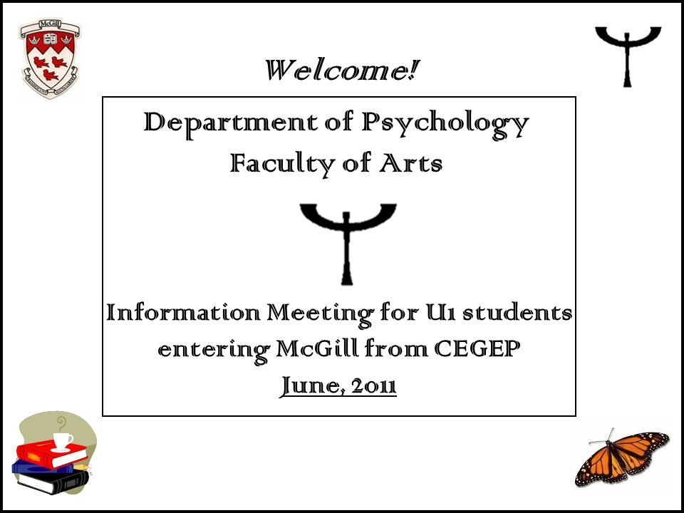 Welcome! Department of Psychology Faculty of Arts