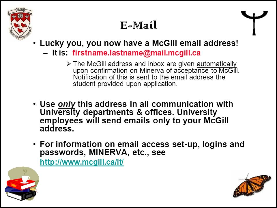 E-Mail Lucky you, you now have a McGill email address!