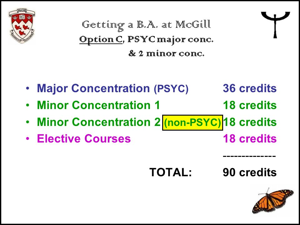 Getting a B.A. at McGill Option C, PSYC major conc. & 2 minor conc.