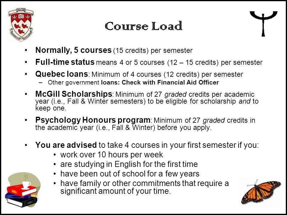 Course Load Normally, 5 courses (15 credits) per semester