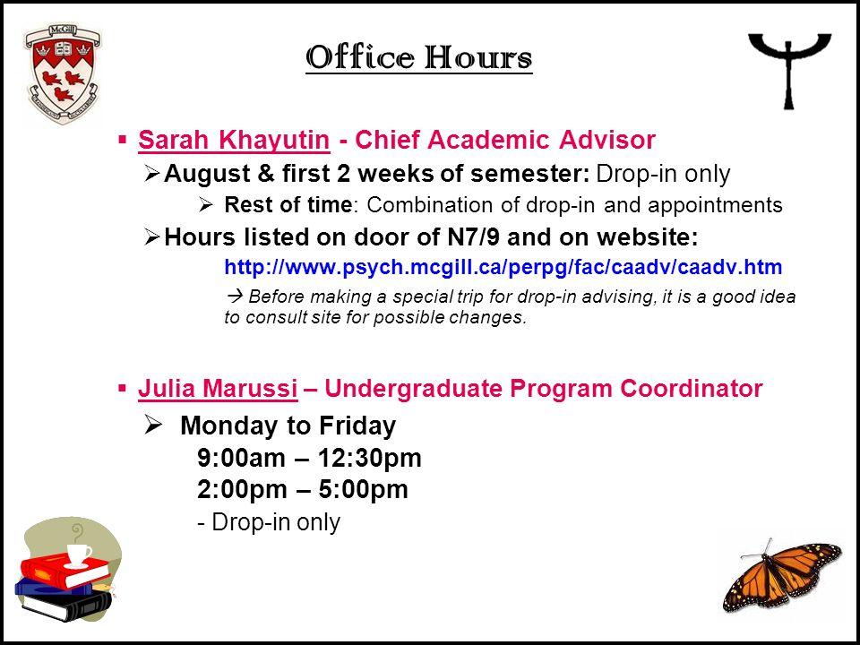 Office Hours Monday to Friday Sarah Khayutin - Chief Academic Advisor