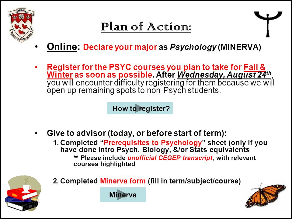 Plan of Action: Online: Declare your major as Psychology (MINERVA)