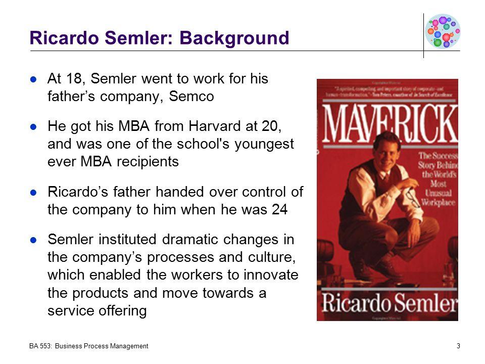 ricardo semler and semco s a Ricardo semler is president of semco s/a,  hundreds of executives from other companies have visited ricardo's firm to study his success ricardo has been.