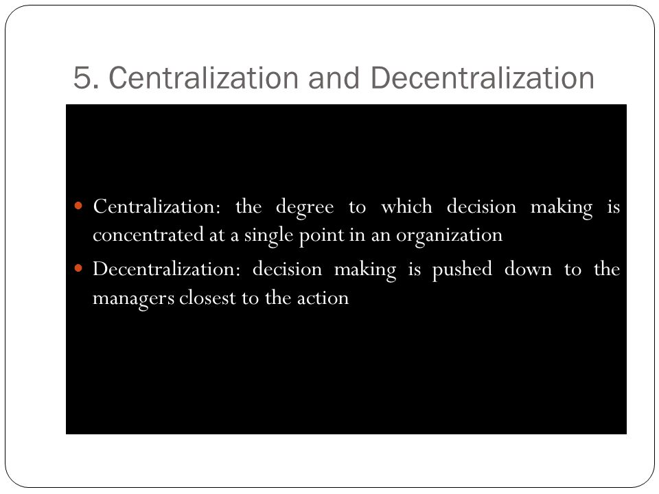 5. Centralization and Decentralization