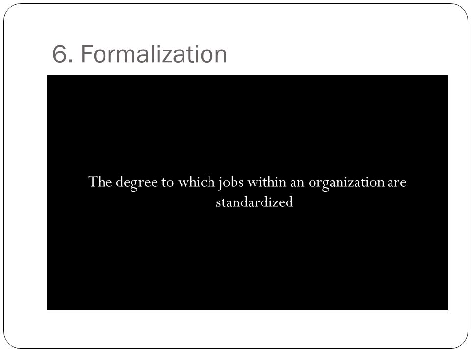 The degree to which jobs within an organization are standardized