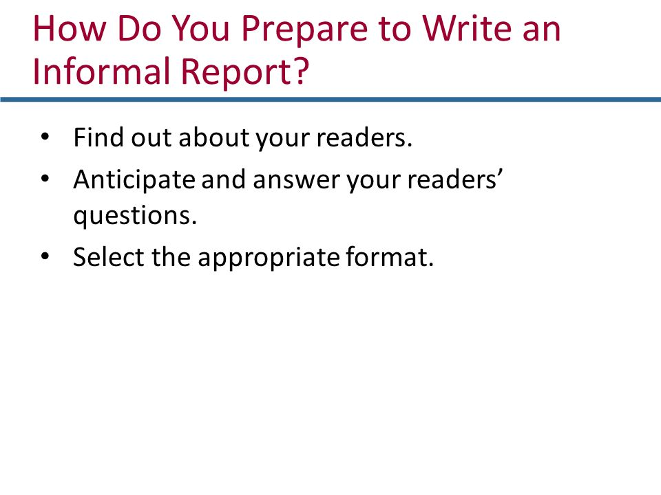 how to write an informal report Informal lab report  the informal report does not require information on the background and the theory of the  write each section in a logical,.