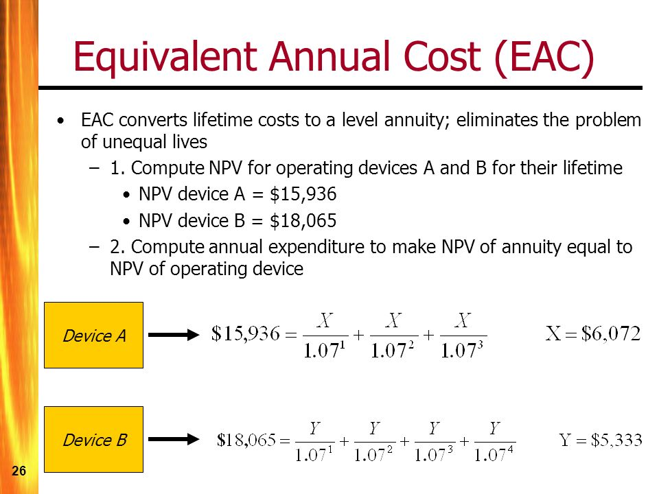 equivalent annual cost For such problems, can be just the present value of costs of each alternative and in this case, (2) gives the equivalent annual cost of each alternative.