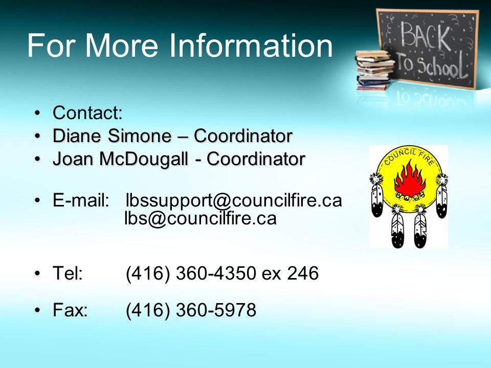 For More Information Contact: Diane Simone – Coordinator
