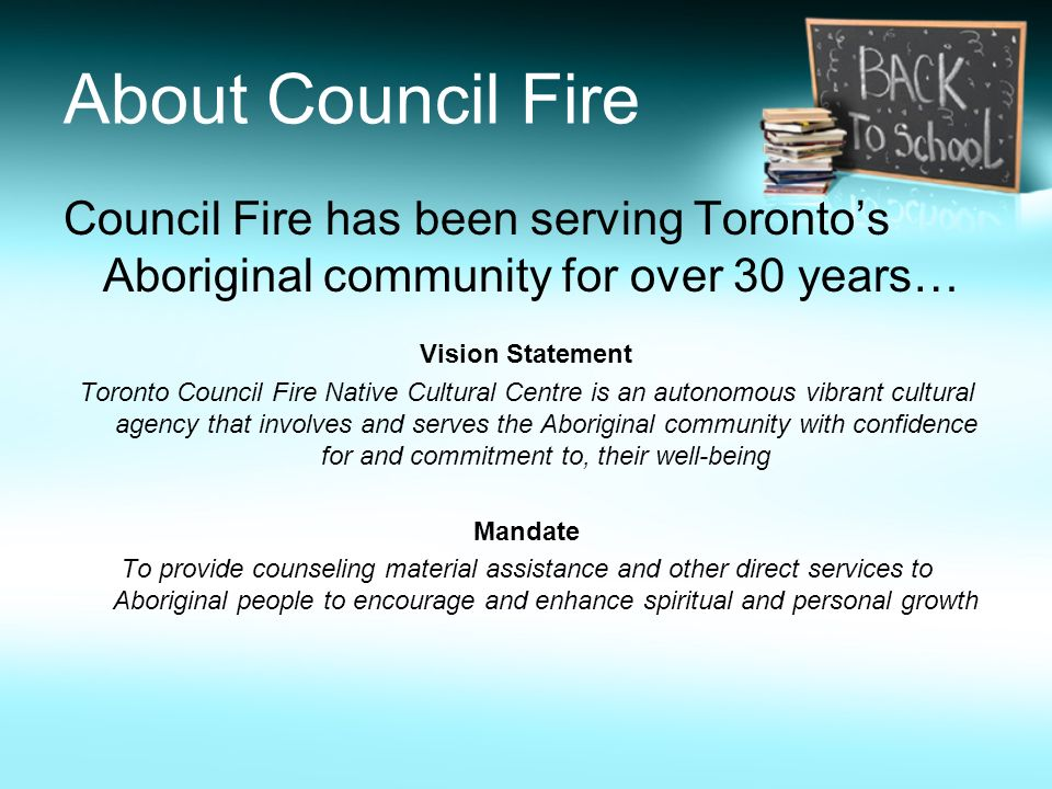 About Council Fire Council Fire has been serving Toronto's Aboriginal community for over 30 years… Vision Statement.