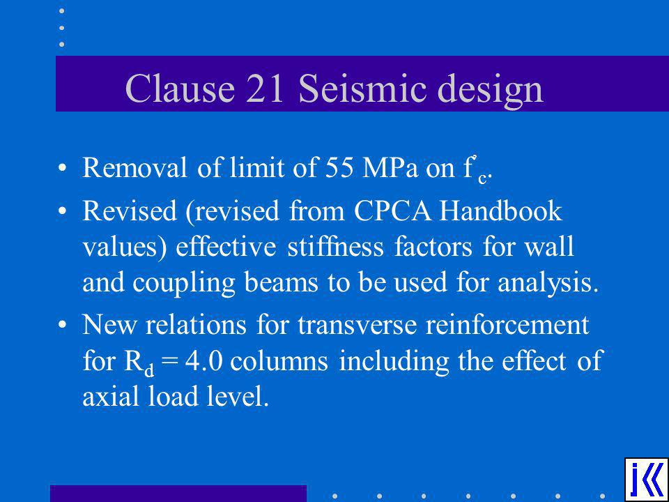 Clause 21 Seismic design Removal of limit of 55 MPa on f'c.